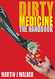 Dirty Medicine - The Handbook